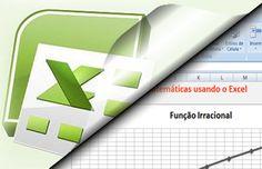 Estudo de funções matemáticas usando o Excel [Função Irracional]