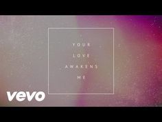 Phil Wickham - Your Love Awakens Me (Official Lyric Video) - YouTube