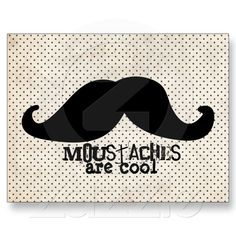 Moustaches are cool