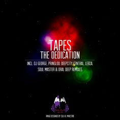 Tapes - The Dedication (Incl. Oral Deep Remix)
