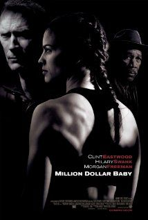 MILLION DOLLAR BABY - saw - don't like CE movies - Gran Torino will be the last movie of his that I ever see...hated it!!