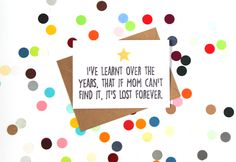 Funny Mother's Day Card. I've learnt over the years that if Mum can't find it, it's lost forever. Handmade. - pinned by pin4etsy.com