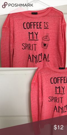 Cute and comfy loose long sleeve Graphic tee shirt Coffee is my spirit animal long sleeve Rampage graphic tee. So comfy! Only worn once (I don't drink coffee!) size small but fits medium as it is loose Tops Tees - Long Sleeve
