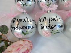 Will You Be My Bridesmaid  -  Hand Painted Personalized Ornaments - PICK YOUR FLOWERS by SAM Designs at www.samdesigns.net