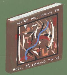 Не мы направляемся в ад, а он идёт к нам