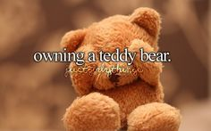 I have one and I'm not ashamed to say it!! Bear is my boo!!! 3.. uhhh.. 23 years going strong!!