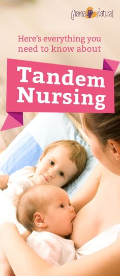 Tandem nursing is the practice of nursing an infant and a toddler or two babies at the same time. Here's how to do it well (and why you'd want to).