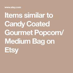 Items similar to Candy Coated Gourmet Popcorn/ Medium Bag on Etsy
