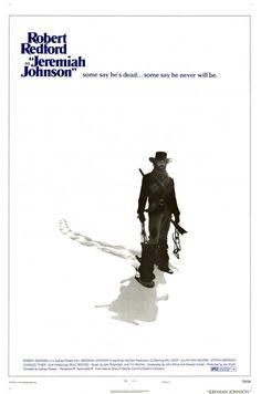 Jeremiah Johnson: Where you headed?  Del Gue: Same place you are, Jeremiah: hell, in the end.