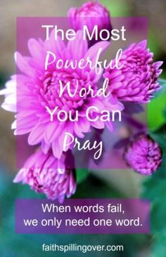 The Most Powerful Word You Can Pray - Betsy DeCruz