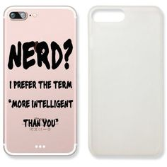"""""""Nerd? I PreferThe Term More Intelligent Than You"""" Text Quote Slim... ($4.49) ❤ liked on Polyvore featuring accessories, tech accessories and cases"""