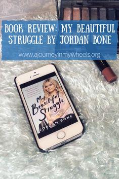 Book review on my My Beautiful Struggle by Jordan Bone.