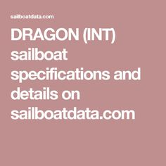 DRAGON (INT) sailboat specifications and details on sailboatdata.com