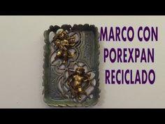 ▶ DIY MARCO DE POREXPAN RECICLADO - YouTube