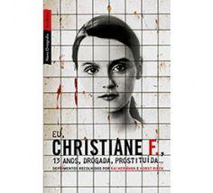 Livro - Eu, Christiane F., 13 Anos, Drogada, Prostituída...