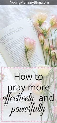 How to pray more effectively and powerfully