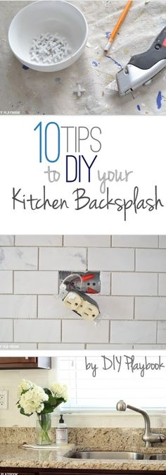 10 tips if you want to DIY your own tile backsplash.