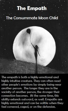 The Consummate Moon Child empath Empath Traits, Intuitive Empath, Psychic Empath, Empath Abilities, Psychic Abilities, Highly Sensitive Person, Sensitive People, Infp, Karma