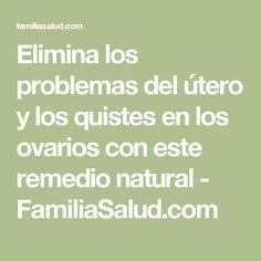 Elimina los problemas del útero y los quistes en los ovarios con este remedio natural - FamiliaSalud.com