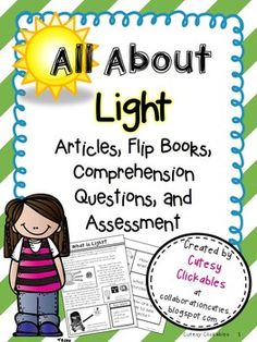 Light Energy Activities and Lessons {Articles, Flip Books, Comprehension Worksheets, and Assessment}