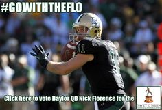 Go with the Flo -- Vote #Baylor QB Nick Florence for the Davey O'Brien Award! (Click the image to go vote!) #sicem #gowiththeFlo