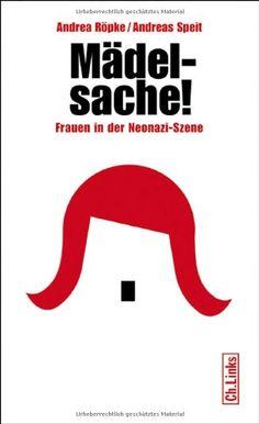Mädelsache!: Frauen in der Neonazi-Szene von Andrea Röpke http://www.amazon.de/dp/3861536153/ref=cm_sw_r_pi_dp_6212vb1R99CNM
