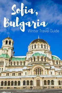 Winter guide to Sofia, Bulgaria including must-see sights, free things to do, and what to eat
