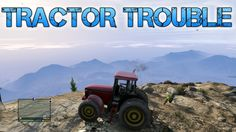 Grand Theft Auto V | TRACTOR TROUBLE | Throwing cars at blimps with the ...
