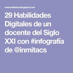 29 Habilidades Digitales de un docente del Siglo XXI con #infografía de @inmitacs