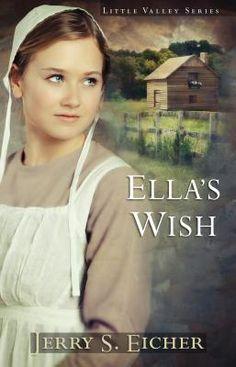 Ella's Wish (Little Valley 2) by Jerry S. Eicher