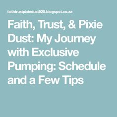 Faith, Trust, & Pixie Dust: My Journey with Exclusive Pumping: Schedule and a Few Tips