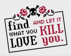 Find What You Love and Let It Kill You Bukowski by FrigidStitch