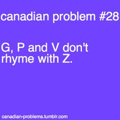 "Canadian Problems // reason why I failed Kinder! I called ""Z"" ""Zed"" Canadian Facts, Canadian Memes, Canadian Things, I Am Canadian, Canadian Humour, Canada Eh, Canada Jokes, All About Canada, Meanwhile In Canada"