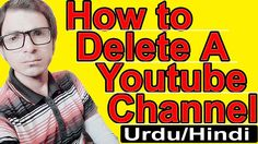 delete youtube channel easily from youtube in 2017 | tip by take lecture...