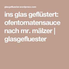 ins glas geflüstert: ofentomatensauce nach mr. mälzer   glasgefluester