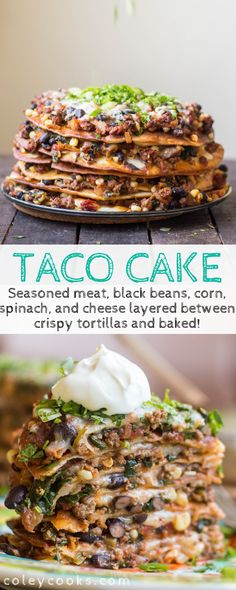 Taco Cake is a fun, layered tex Mex dinner idea! Seasoned meat, black beans, corn, spinach, and cheese layered between crispy tortillas and baked. Like Mexican Lasagna but better! #Mexican #casserole #baked #easy #recipe #cheesy #lasagna | ColeyCooks.com Easy Meat Recipes, Primal Recipes, Lamb Recipes, Unique Recipes, Seafood Recipes, Dinner Recipes, Cooking Recipes, Delicious Recipes, Tasty