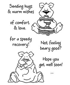 Rubber Stamps, Cling Mounted Stamps, Scrapbooking, Paper Crafting and Card Making Inspiration and Supplies Get Well Quotes, Get Well Wishes, Verses For Cards, Card Sayings, Stamp Printing, Card Sentiments, Get Well Soon, Get Well Cards, Coloring Book Pages