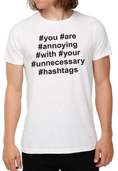 """Social Media Gifts for Teens:  Hot Topic """"You Are Annoying With Your Unnecessary Hashtags"""" Mens Twitter T-Shirt @ Amazon"""