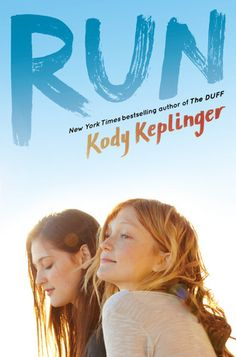 Books I Think You Should Read: Quick Pick: Run, by Kody Keplinger
