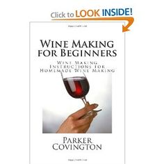 COURTNEY!!! Wine Making for Beginners: Wine Making Instructions for Homemade Wine Making [Paperback]