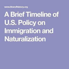 A Brief Timeline of U.S. Policy on Immigration and Naturalization. The law regarding immigration and citizenship started back in the 1700s. Back then, only white person can apply for citizenship but after almost 100 years later, the African American allowed to gain citizenship with the 14th Amendment Act. . To control the admission of immigrants, there laws such as Chinese Exclusion Act (1882),   Immigration Act (1917), quotas and Immigration and Nationality Act (1952).