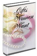 Romance her with gifts she really wants. This brand new downloadable eBook features the results of surveys on women and very insightful articles and tips. $1
