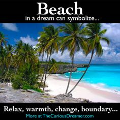 A beach in a dream can mean... More at TheCuriousDreamer.com... #dreammeaning #dreamsymbols