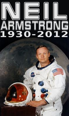 An American Hero. A World Hero.   RIP Neil Armstrong.