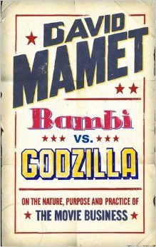 """Bambi"" Vs. ""Godzilla"": On the Nature, Purpose, and Practice of the Movie Business: Amazon.co.uk: David Mamet: 9780743248396: Books"
