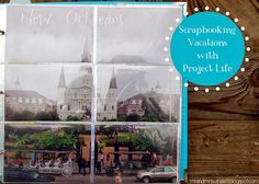 Scrapbooking Vacations with Project Life - great tips and ideas! #projectlife #scrapbooking #vacation