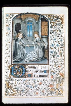 Annunciation Book of Hours, Use of Rome ('Hours of Jacques de Brégilles') Origin Netherlands, S. (Bruges) Date c. 1460 Language Latin, with some French