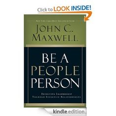 Amazon.com: Be A People Person: Effective Leadership Through Effective Relationships eBook: John C. Maxwell: Kindle Store