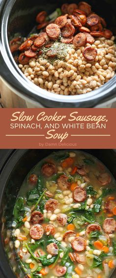 Slow Cooker Sausage, Spinach, and White Bean Soup