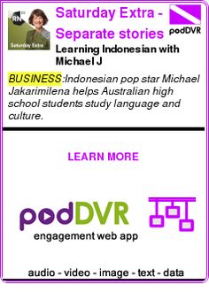 #BUSINESS #PODCAST  Saturday Extra  - Separate stories podcast    Learning Indonesian with Michael J    LISTEN...  http://podDVR.COM/?c=769865b3-d03a-7d59-37fc-c03b6149f142